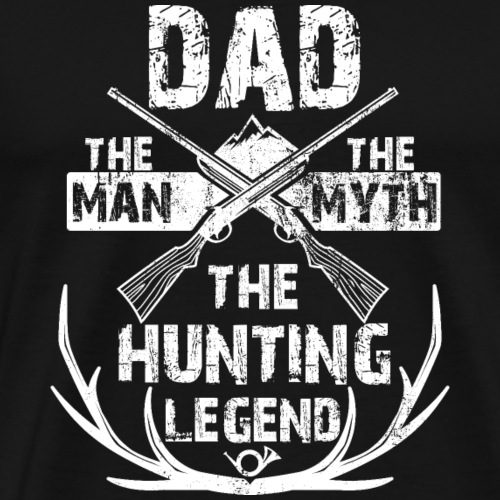 Dad The Man The Myth The Hunting Legend Gift