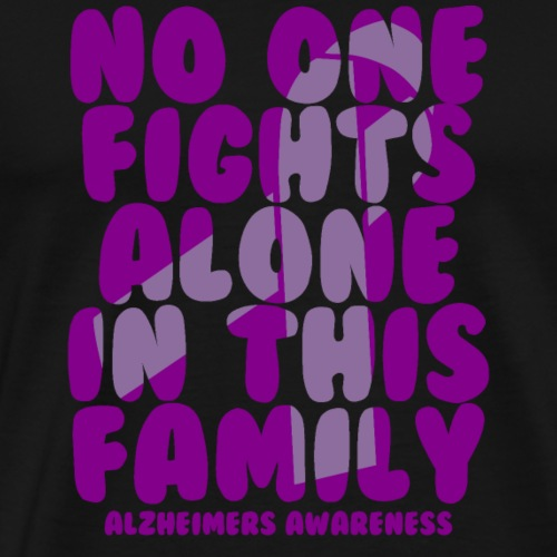 Alzheimer's No One Fights Alone in This Family - Men's Premium T-Shirt