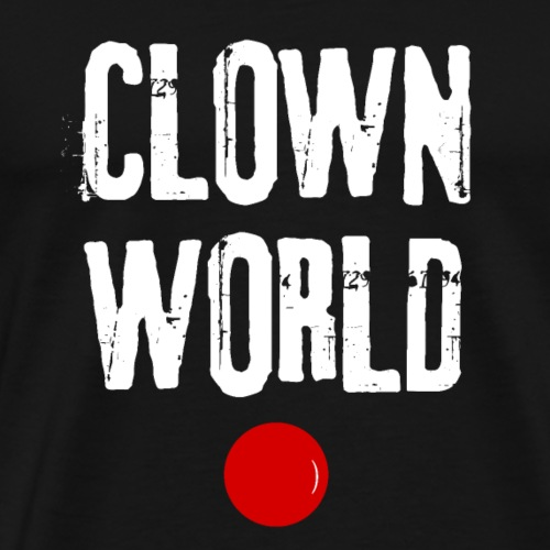 Clown world - T-shirt Premium Homme
