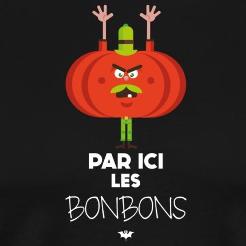 PAR ICI LES BONBONS - T-shirt Premium Homme