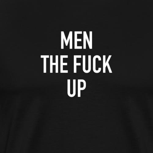 MENTHEFUCKUP - Männer Premium T-Shirt