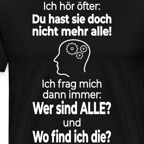 Verrückt Anders Denken Freak Psycho Spruch Lustig - Männer Premium T-Shirt