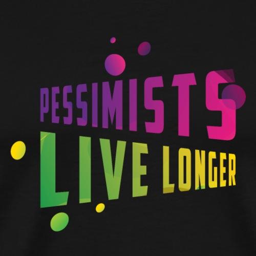 Pessimists live longer - Männer Premium T-Shirt