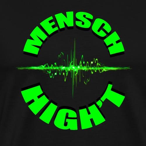 Mensch High't - Männer Premium T-Shirt