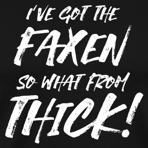 Faxen Thick (weiß) - Männer Premium T-Shirt