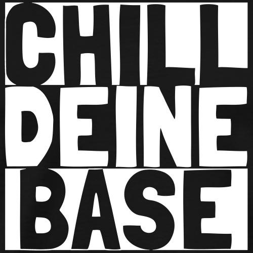 Chill Deine Base 2 - Männer Premium T-Shirt