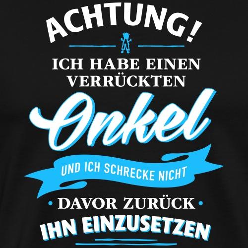 Achtung! verrückter Onkel Verwandte Familie Kinder - Männer Premium T-Shirt