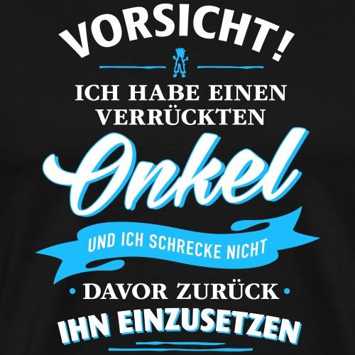 Vorsicht! verrückter Onkel Verwandte Familie Kind - Men's Premium T-Shirt