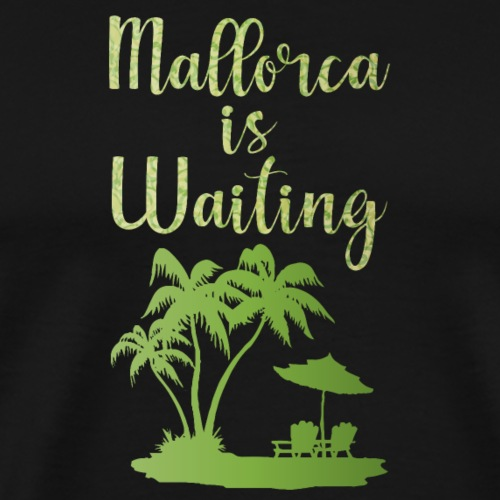 Mallorca - für echte Mallorca-Fans - Männer Premium T-Shirt
