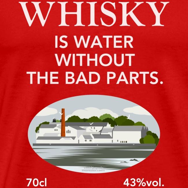 Whisky Is Water lustiger Spruch und Brennerei