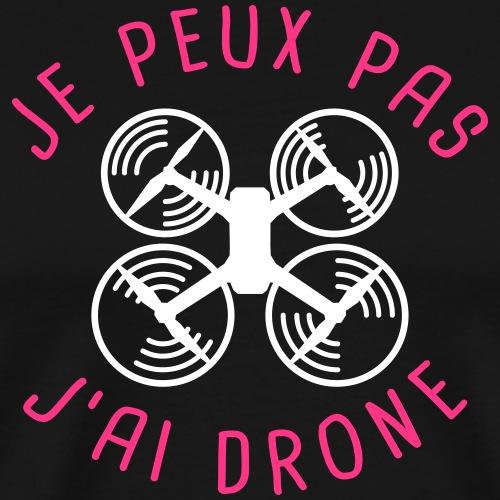 Je peux pas, j'ai drone. - T-shirt Premium Homme