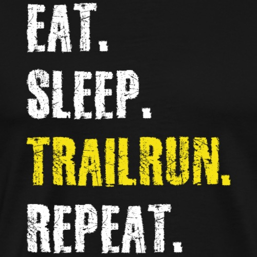 Trailrunning Eat Sleep Traillauf Shirt Geschenk - Männer Premium T-Shirt