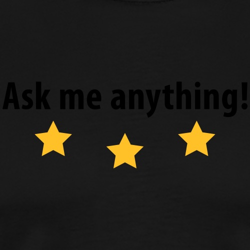 ask me anything Frage Antwort Flirt Valentinstag - Men's Premium T-Shirt