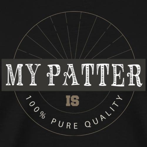 MY PATTER - Men's Premium T-Shirt