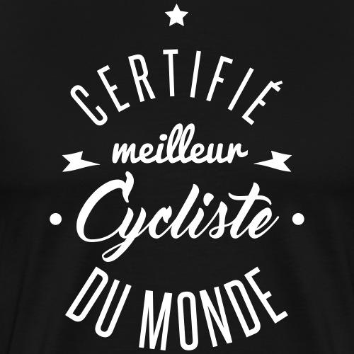 certifié meilleur cycliste - T-shirt Premium Homme