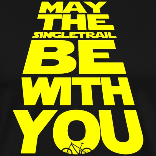 May the Singletrail be with you - the Original! - Männer Premium T-Shirt