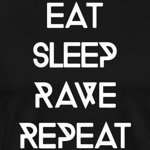 EAT SLEEP RAVE REPEAT - Rave On! Raver Design - Männer Premium T-Shirt