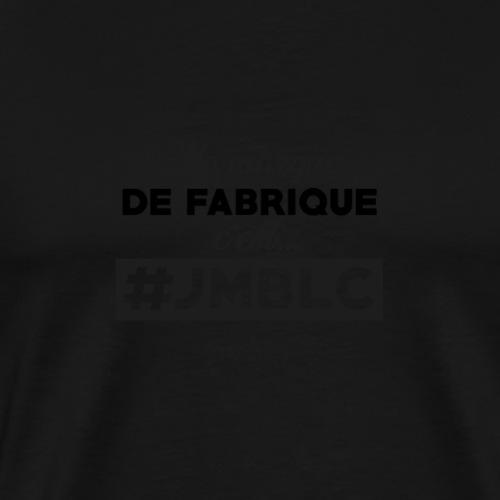Ma marque de fabrique c'est ... - T-shirt Premium Homme