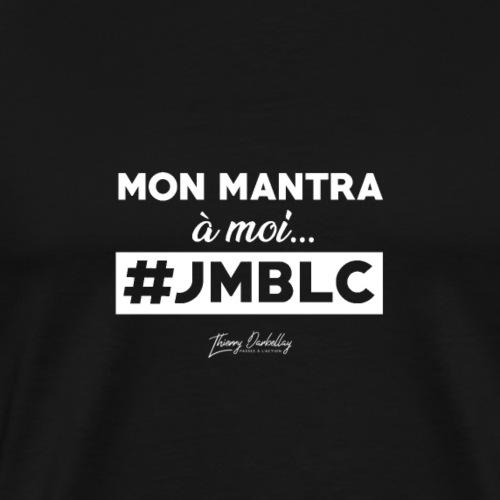 Mon mantra à moi c'est ... - T-shirt Premium Homme