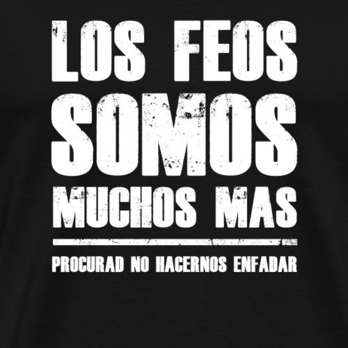 Los feos somos más - Camiseta premium hombre