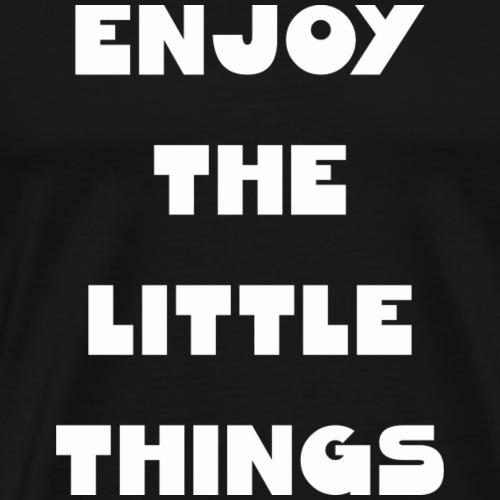 Enjoy the little things - Männer Premium T-Shirt