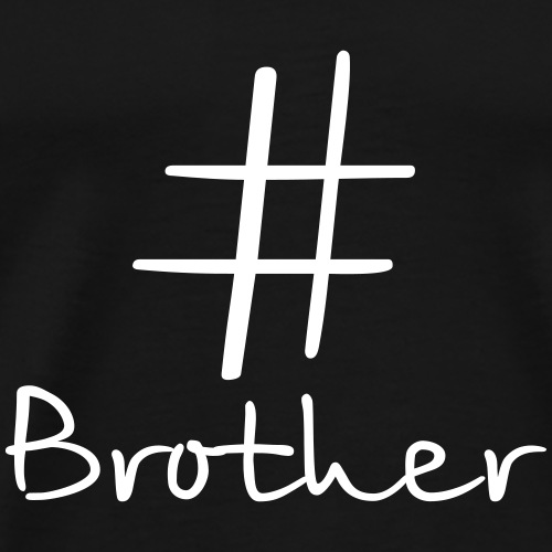 # Brother Hashtag Geschenk - Männer Premium T-Shirt
