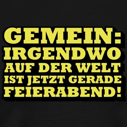Feierabend - Männer Premium T-Shirt