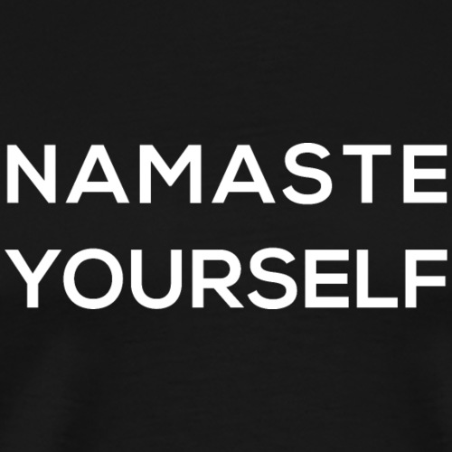 Namaste yourself - Men's Premium T-Shirt