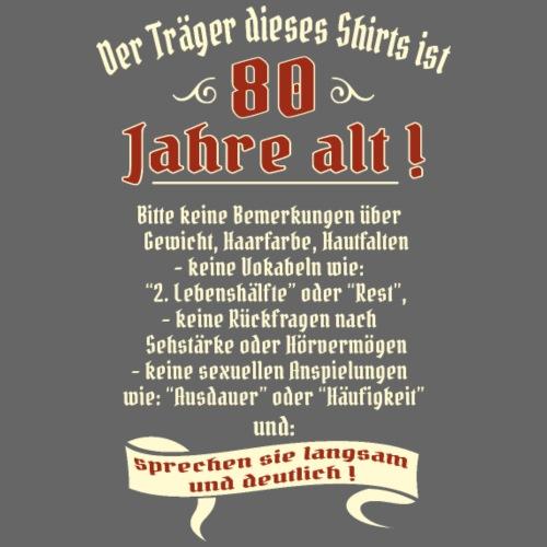 Geburtstags Shirt Träger 80 Jahre alt RAHMENLOS - Männer Premium T-Shirt