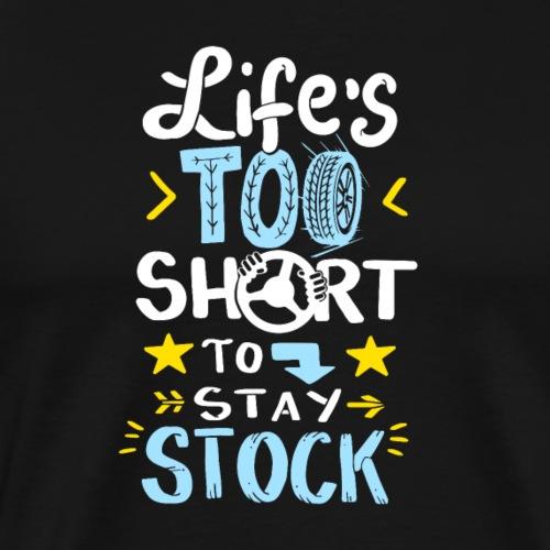 Reifen Schnelligkeit, Leben zu kurz für Stillstand - Männer Premium T-Shirt