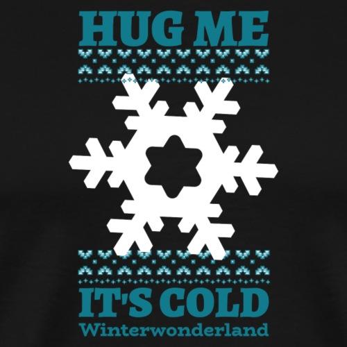Hug me It's cold Winterwonderland Christmas - Männer Premium T-Shirt
