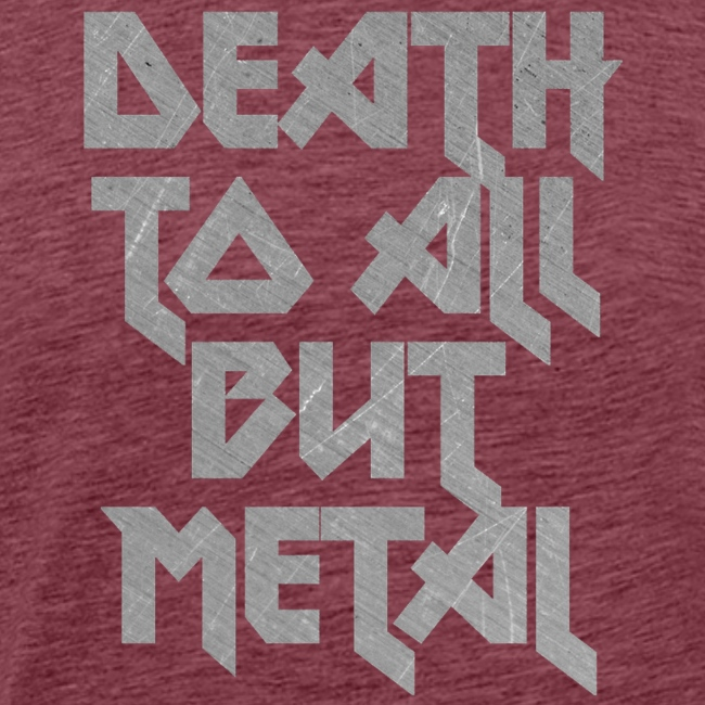 Death to all but metal