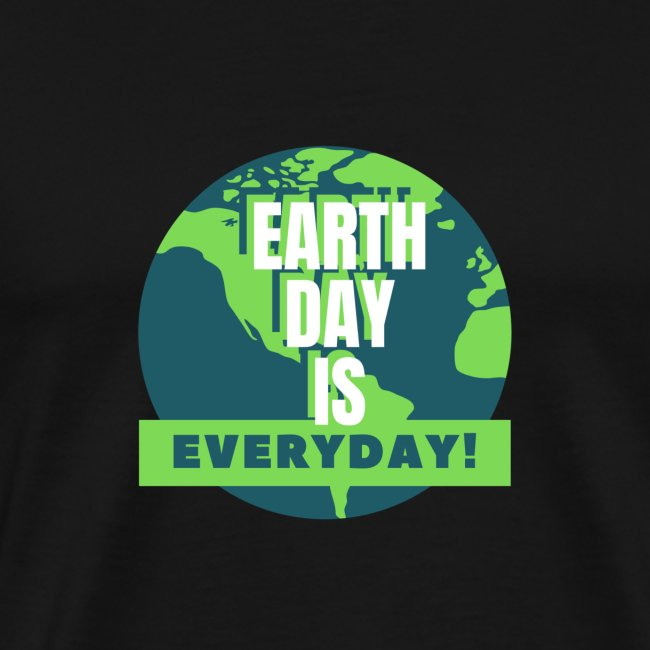 Earth Day is Everyday
