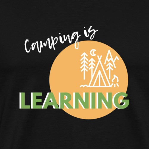 camping is learning - Männer Premium T-Shirt