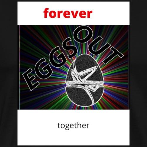 Eggsout forever together - Maglietta Premium da uomo