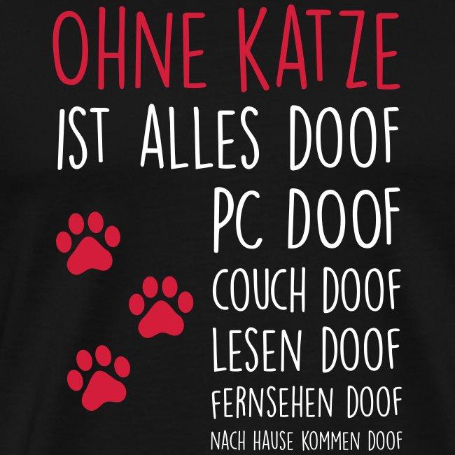 Vorschau: Ohne Katze ist alles doof - Männer Premium T-Shirt