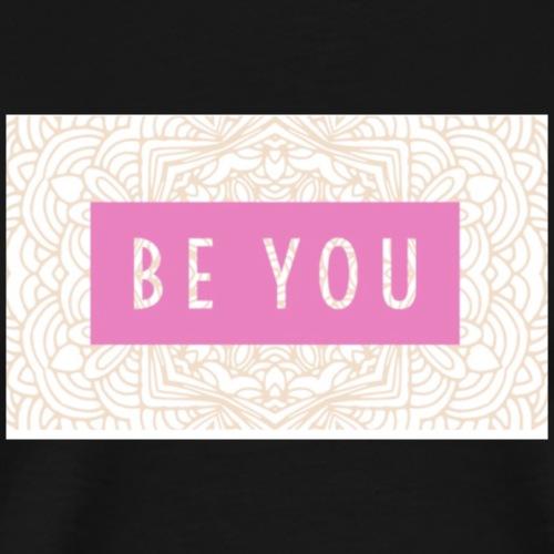BE YOU - Männer Premium T-Shirt