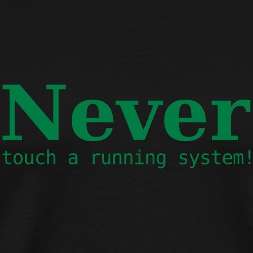 Never touch .... - Männer Premium T-Shirt