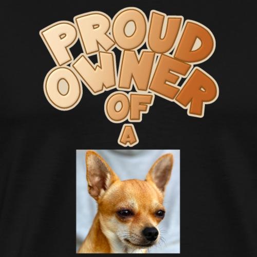 PROUD OWNER OF A Chihuahua Braun - Männer Premium T-Shirt
