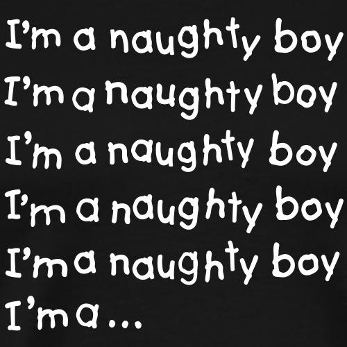 I'm a naughty boy - Mannen Premium T-shirt