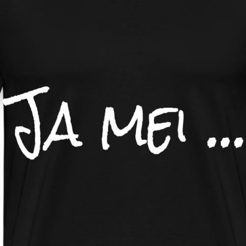 Ja mei ... Bayern Dialekt - Männer Premium T-Shirt