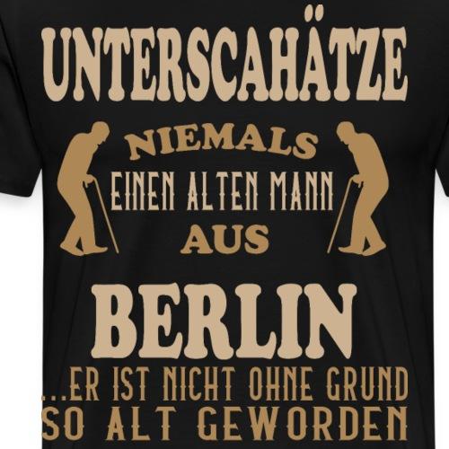 Alter Mann, BERLIN, Geschenk Geburtstag, hauptstad - Männer Premium T-Shirt