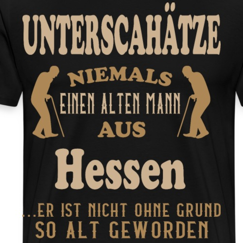 Alter Mann, HESSEN, Frankfurt, Wiesbaden, Geschenk - Männer Premium T-Shirt