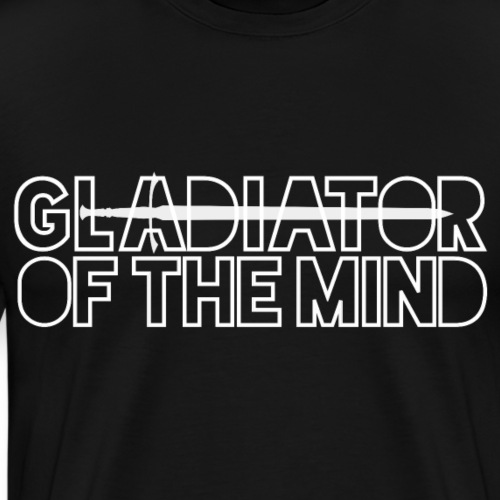 Gladiator Of The Mind - Men's Premium T-Shirt