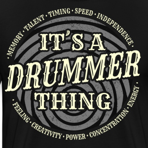 It s A Drummer Thing - Männer Premium T-Shirt