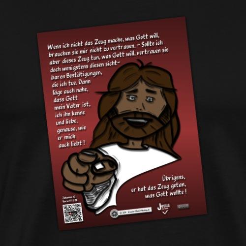 Jesus vertrauen - warum ? - Männer Premium T-Shirt