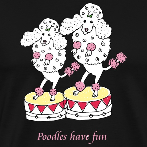 Poodles have fun - Herre premium T-shirt