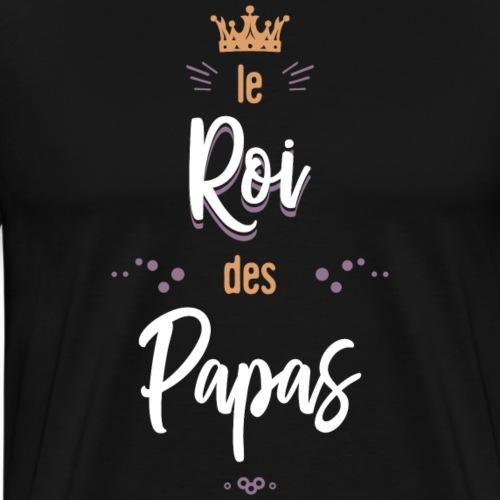 Le roi des papas - T-shirt Premium Homme