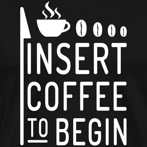 insert coffee - Männer Premium T-Shirt