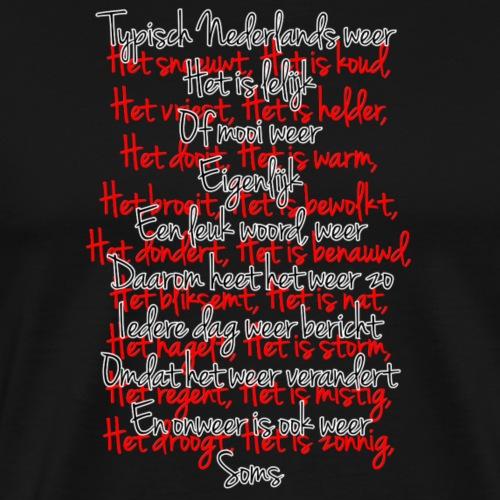 Typisch Nederlands weer - zwart handschrift - Mannen Premium T-shirt